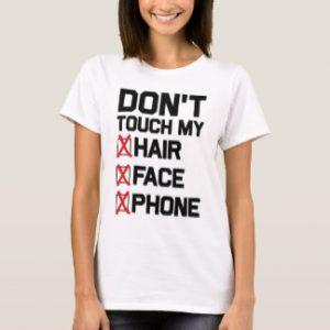 dont_touch_my_hair_face_phone_t_shirt-rde1453f80d184e62abebf76d622edb94_k2gml_324